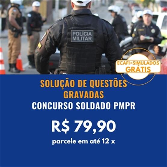 SOLUÇÃO DE QUESTÕES GRAVADAS SOLDADO PMPR