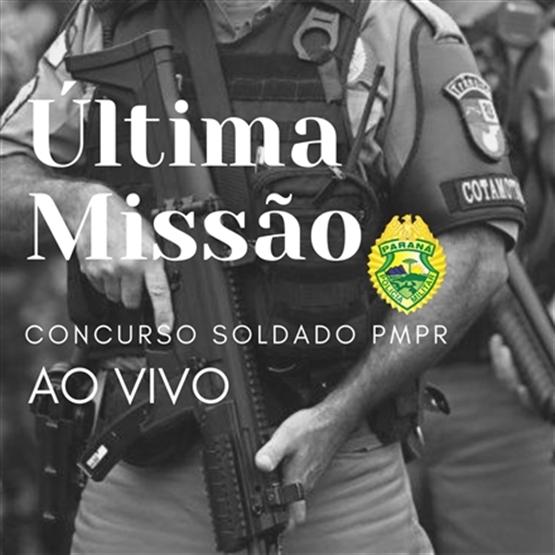 ÚLTIMA MISSÃO SOLDADO PMPR